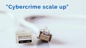Cybercrime scale up